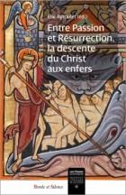Entre Passion et résurrection : la descente du Christ aux enfers chez les Pères
