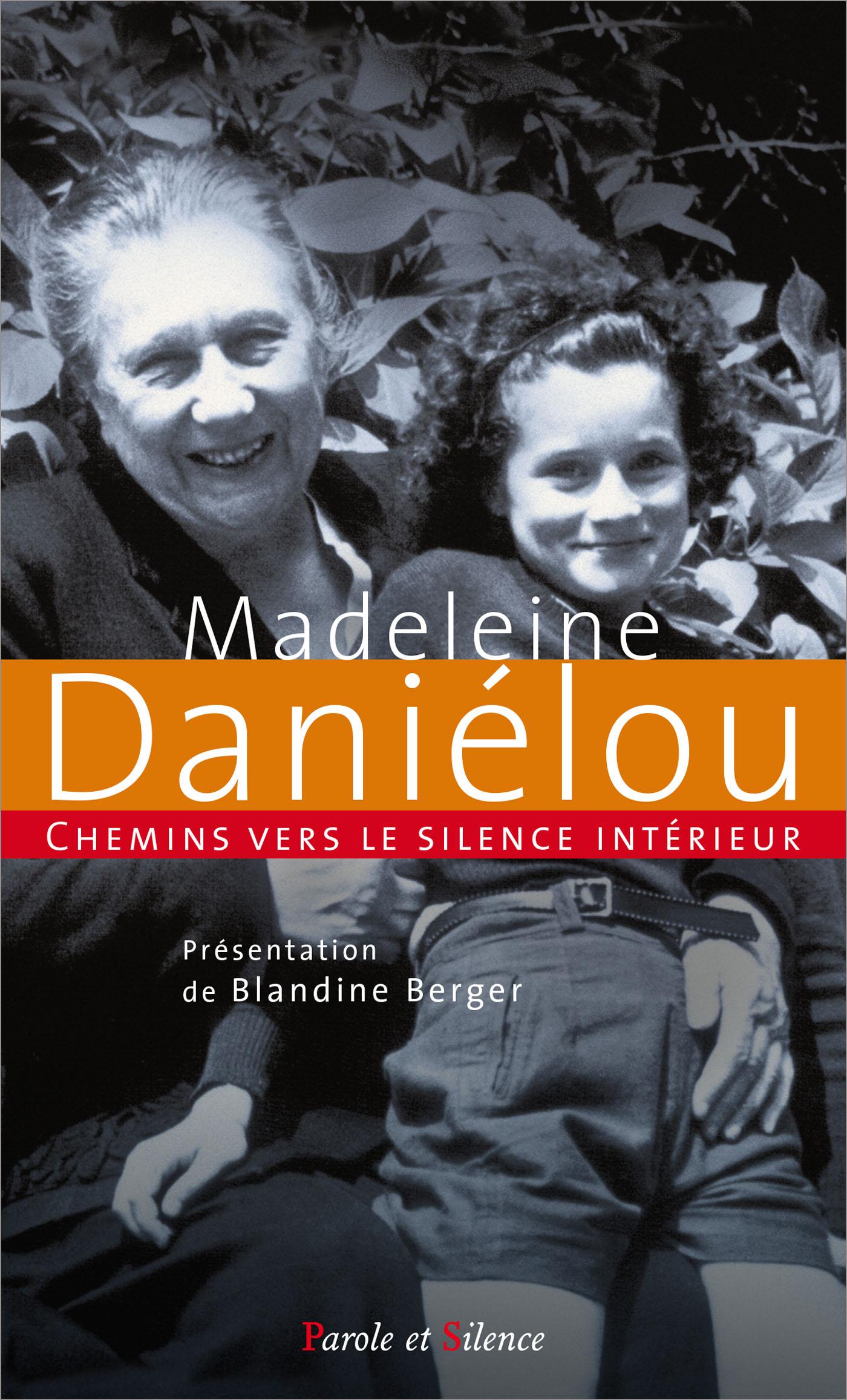 Chemins vers le silence intérieur avec Madeleine Daniélou