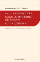 La vie consacrée dans le mystère du Christ et de l'Église