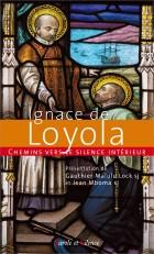 Chemins vers le silence intérieur avec Ignace de Loyola
