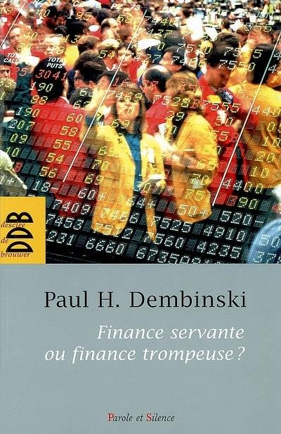 Finance servante ou finance trompeuse ?