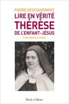 Lire en vérité Thérèse de l'Enfant-Jésus