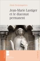 Jean-Marie Lustiger et le diaconat permanent