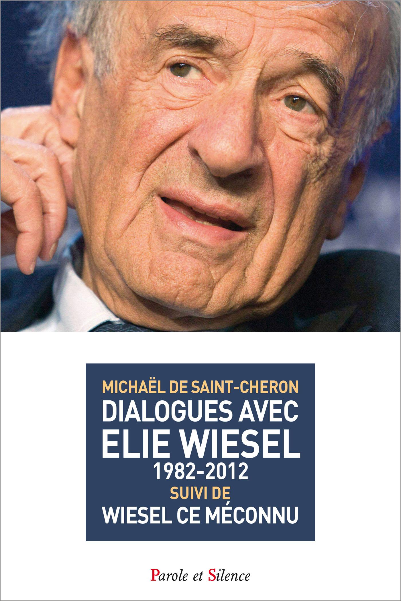 Dialogues avec Elie Wiesel 1982-2012