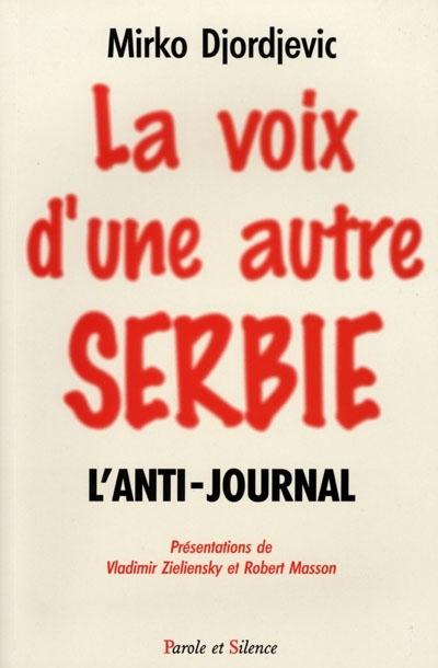 La voix d'une autre Serbie : l'anti-journal