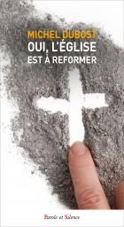 Oui, l'Eglise est à réformer