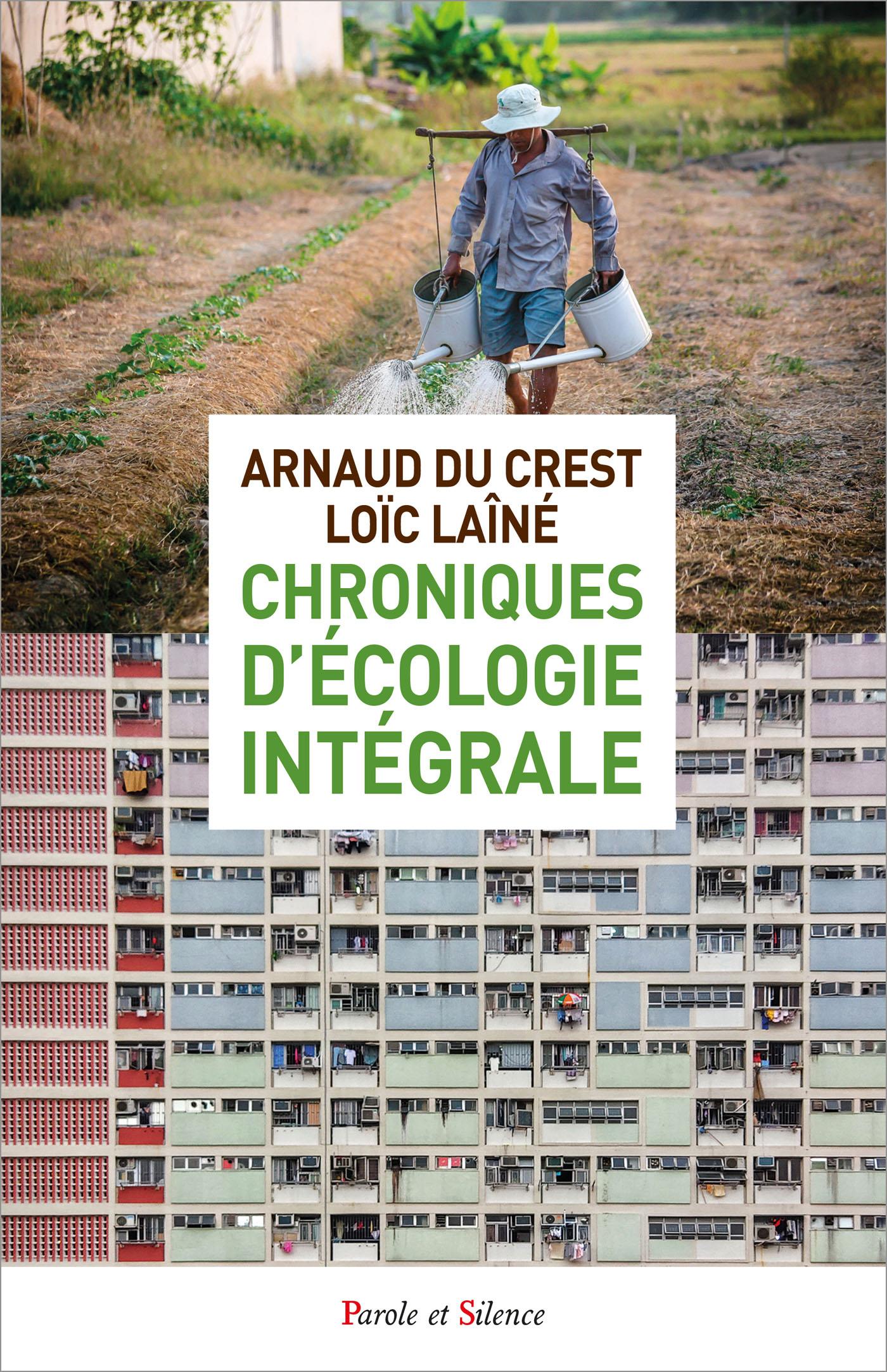 Chroniques d'écologie intégrale