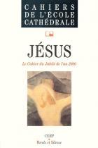 Jésus : le cahier du Jubilé de l'an 2000
