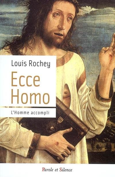 Ecce homo : conduit à son accomplissement... voici l'homme