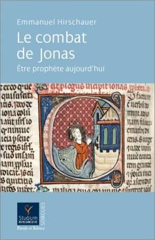 Le combat de Jonas. Être prophète aujourd'hui