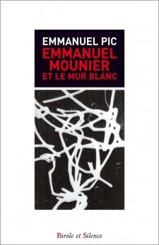 Emmanuel Mounier et le Mur Blanc