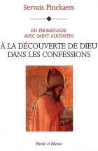 En promenade avec saint Augustin : à la découverte de Dieu dans les Confessions
