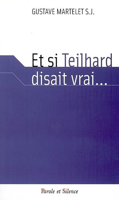 Et si Teilhard disait vrai...