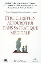 Etre chrétien dans sa pratique médicale