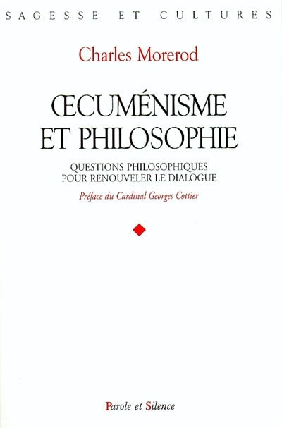 Oecuménisme et philosophie : questions philosophiques pour renouveler le dialogue