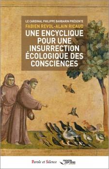 Une encyclique pour une insurrection écologique des consciences