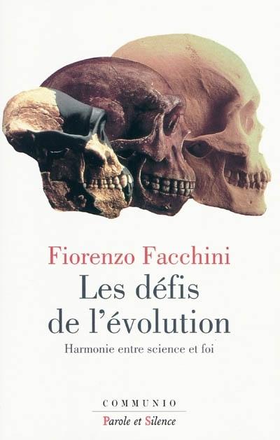 Les défis de l'évolution. Pour un accord entre science et foi