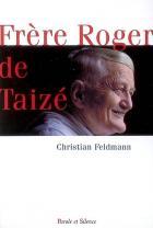 Frère Roger de Taizé : une vivante espérance