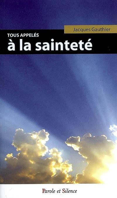 Tous appelés à la sainteté