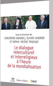 Le dialogue interculturel et interreligieux � l'heure de la mondialisation