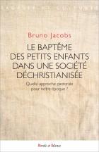 Le baptême des petits enfants dans une société déchristianisée