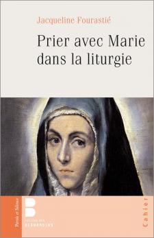 Prier avec Marie dans la liturgie