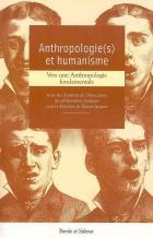 Anthropologie(s) et humanisme : vers une anthropologie fondamentale : actes des journées de l'Association des philosophes chrétiens