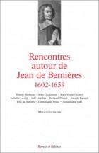 Rencontres autour de Jean de Bernières (1602-1659)
