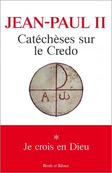 Catéchèses sur le Credo - 1. Je crois en Dieu