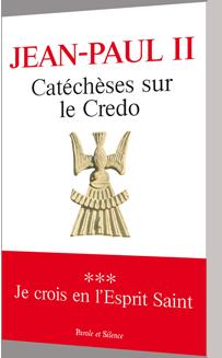 Cat�ch�ses sur le Credo - 3 - Je crois en l'Esprit