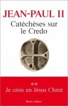 Catéchèses sur le Credo T.2