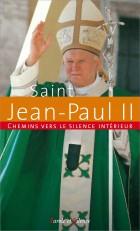 Chemins vers le silence intérieur avec saint Jean-Paul II