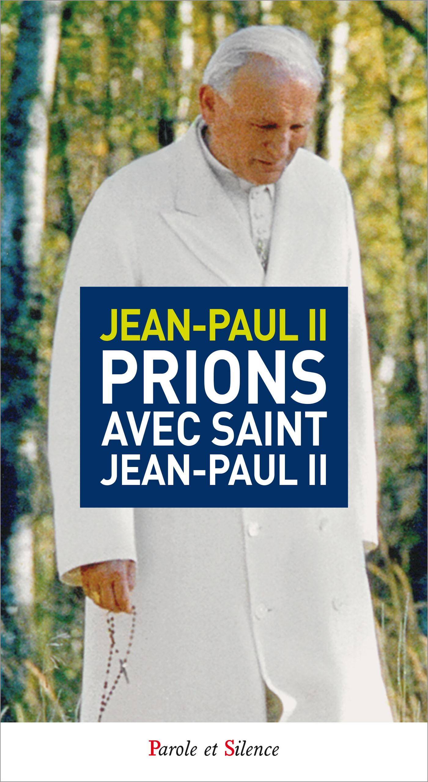 Prions avec Saint Jean-Paul II