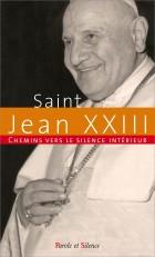 Chemins vers le silence intérieur avec saint Jean XXIII