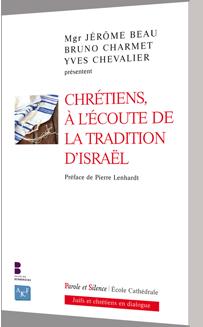Chr�tiens, � l'�coute de la tradition d'Isra�l