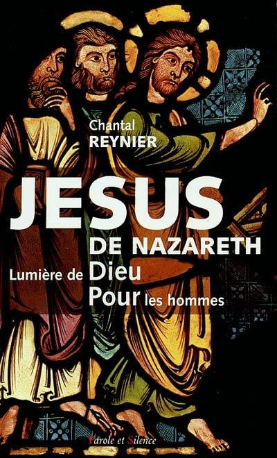Jésus de Nazareth, lumière de Dieu pour les hommes