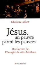 Jésus, un pauvre parmi les pauvres : une lecture de l'Évangile de saint Matthieu
