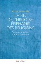 La fin de l'histoire. Epiphanie des religions