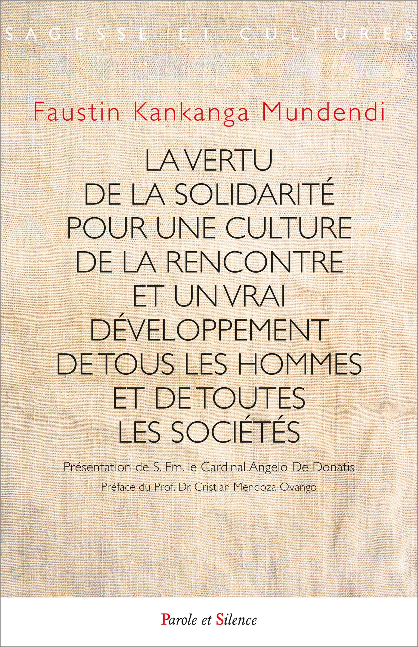 La vertu de la solidarite pour une culture de la rencontre et un vrai développement de tous les hommes et de toutes les sociétés