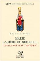 Marie la mère du Seigneur dans le Nouveau Testament