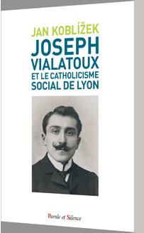 Joseph Vialatoux et le Catholicisme Social de Lyon