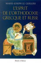 L'esprit de l'orthodoxie grecque et russe