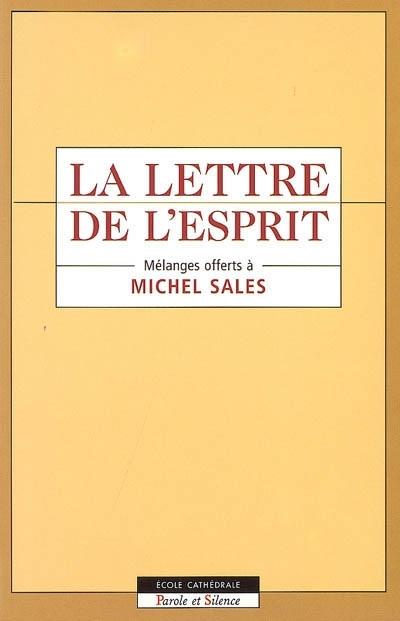 La lettre de l'esprit : mélanges offerts à Michel Sales
