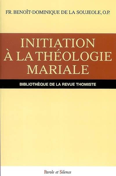 Initiation à la théologie mariale : tous les âges me diront bienheureuse