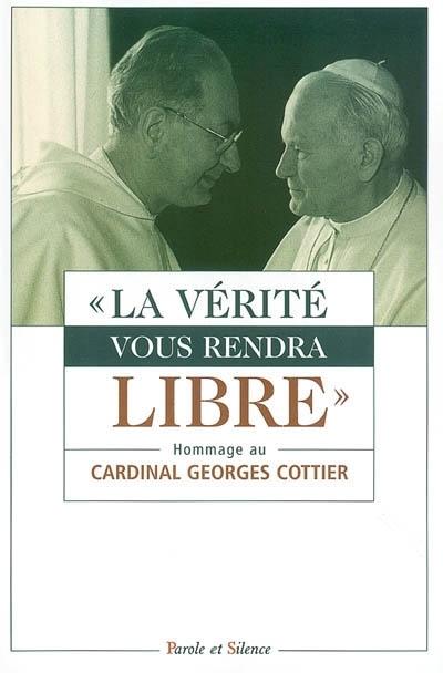 La vérité vous rendra libre : Hommage au Cardinal Georges Cottier
