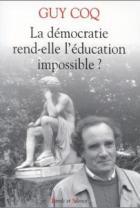 La démocratie rend-elle l'éducation impossible ?