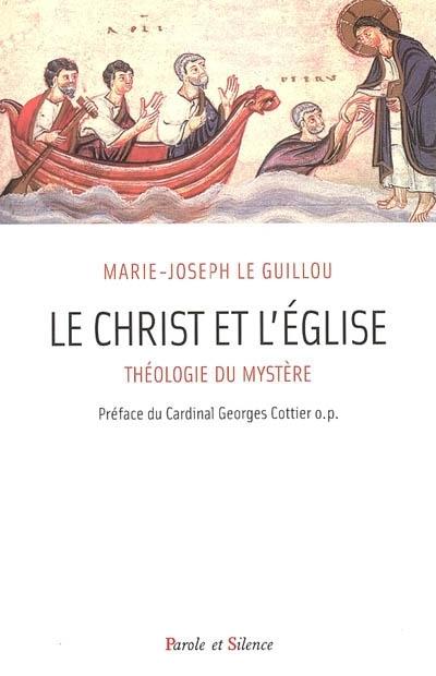 Le Christ et l'Eglise : théologie du mystère