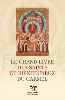 Le grand livre des saints et bienheureux du Carmel