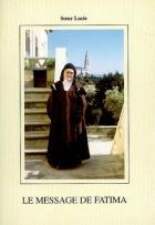 Le message de Fatima : comment je vois le message : à travers le temps et et les événements