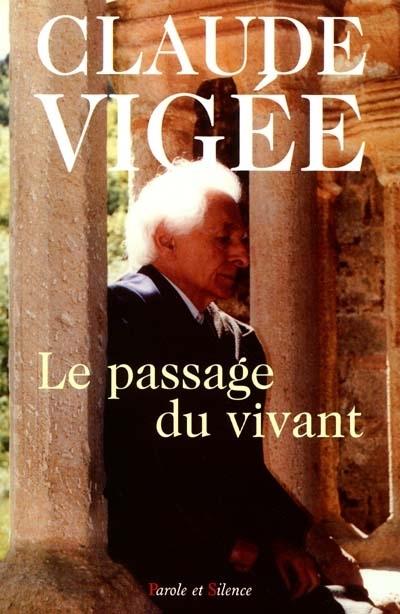 Le passage du vivant : essais, poésies, témoignages (1989-2000)